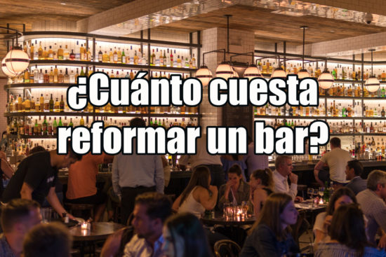 ¿Cuánto Cuesta Reformar Un Bar?