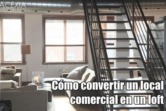 Cómo Convertir Un Local Comercial En Un Loft