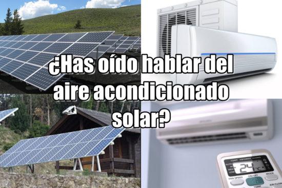 ¿Has Oído Hablar Del Aire Acondicionado Solar?